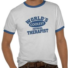 Coolest Physical Therapist T Shirt