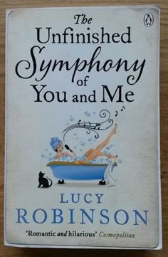 The Unfinished Symphony of You and Me Read Free Online Complete in genre Womens Fiction by Lucy Robinson Novel – Books Online Recommended I Love Reading, Free Reading, New Books, Books To Read, Fiction Books, Book Worms, Lucy Robinson, Novels, Hilarious