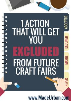1 ACTION THAT WILL GET YOU EXCLUDED FROM FUTURE CRAFT FAIRS - if you want to sell your handmade goods through craft shows, don't do this ;) | Made Urban