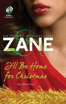 """I'm reading Zane's I'll Be Home for Christmas """"I know it's after Christmas but it's a free e-book"""""""