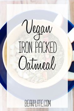 IRON PACKED OATMEAL! A satisfying, easy, and nutrient filled breakfast! #vegan #breakfast #iron #oatmeal #recipe