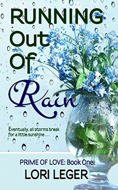 Running Out of Rain (Prime of Love Book 1) by Lori Leger https://www.amazon.com/dp/B00S0TEMAC/ref=cm_sw_r_pi_dp_dzGpxb3WZE6X1