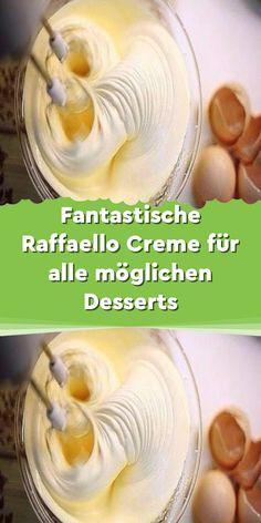 Fantastic Raffaello cream for all sorts of desserts - Einfache Rezepte - Pudding Desserts, Easy Desserts, Dessert Recipes, Pastry Cake, Savoury Cake, Cakes And More, Relleno, No Bake Cake, Baking Recipes