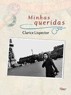 Minhas Queridas por Clarice Lispector https://www.amazon.com.br/dp/8532522742/ref=cm_sw_r_pi_dp_oupkxbQEWM1CK
