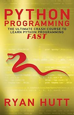 Python: Learn Python FAST - The Ultimate Crash Course to Learning the Basics of the Python Programming Language In No Time (Python, Python Programming, Python Course, Python Development Book 1) by Ryan Hutt, http://www.amazon.com/dp/B00O2MJPPS/ref=cm_sw_r_pi_dp_9v3Fub0SRQQRV