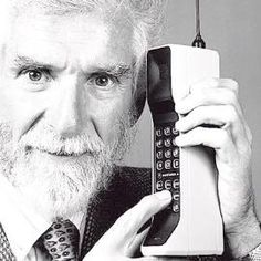 Martin Cooper- inventor of the first cell phone (Motorola)
