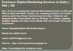 If you are looking Best Internet Marketing Services as SEO and SMO in India and Other Country, our company provided you a better result in short time Period And Increase for likes,followers and Genrate Traffic Social Media Sites as FBPage,g+,Twiter,Linkdin,Youtube,tumblr and other Social Media Sites and Google First page on keyword..