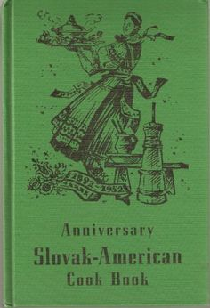 The Anniversary Slovak-American Cook Book by The First Catholic Slovak Ladies Union http://www.amazon.com/dp/0553029703/ref=cm_sw_r_pi_dp_umXUub1AAXPVC