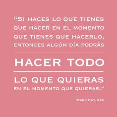 Kay Ash Frases – Keep up with the times. Quotes By Famous People, People Quotes, Mary Kay Ash Quotes, Selling Mary Kay, Mary Kay Cosmetics, Interesting Quotes, Spanish Quotes, Powerful Women, How To Know
