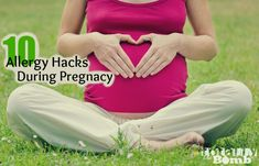 10 Allergy Hacks During Pregnancy