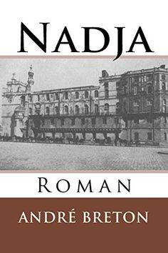 Nadja: Novela (French Edition) by Andre Breton https://www.amazon.com/dp/1537650041/ref=cm_sw_r_pi_dp_x_tWiyybY1TR59Y