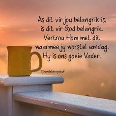Hy is ons goeie Vader. Bible Verses About Faith, Bible Verses Quotes, Godly Quotes, Witty Quotes Humor, Qoutes, Afrikaanse Quotes, Spiritual Disciplines, Morning Blessings, Prayer Board