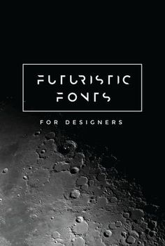 50 Free Futuristic Fonts to Help Make Your Designs Look Uniquely Alternative