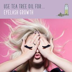 Tea Tree Oil For Eyelash Growth  Use a cleanser infused with tea tree oil to unblock follicles around the eyes, kill eyelash mites, and promote healthy eyelash growth. Never apply undiluted tea tree oil directly onto your eyes. It's going to hurt — a lot!