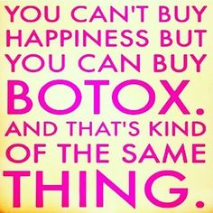 Because who doesn't love a little Botox!?