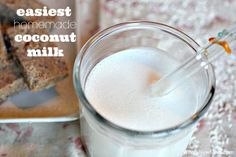 Easiest Homemade Coconut Milk...another THMer said 1/2 cup coconut to 8 cups water