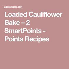 Loaded Cauliflower Bake – 2 SmartPoints - Points Recipes