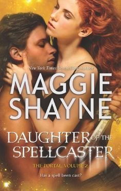 Daughter of the Spellcaster (The Portal) by Maggie Shayne, http://www.amazon.com/dp/0778313808/ref=cm_sw_r_pi_dp_e4xMqb01BD7SH