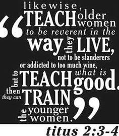 Are you a Titus 2 woman? My Life in Field Trips: The Titus 2 Woman. Like mother & daughter! Compare study dont just jump in bed with a HARLOT. MY EX RKE Biblical Quotes, Bible Quotes, Bible Verses, Scriptures, Spiritual Sayings, Biblical Womanhood, Meaningful Quotes, Book Of Titus, Titus 2 Woman