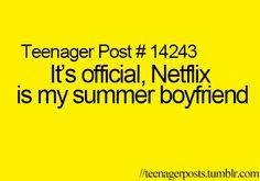 Summer? Netflix is my forever boyfriend