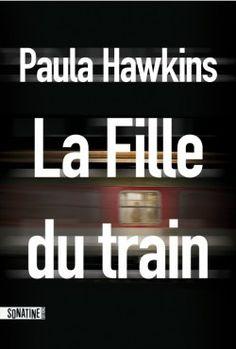 Découvrez La Fille du train, de Paula Hawkins sur Booknode, la communauté du livre