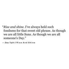 Rise and shine. [Beau Taplin]