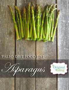 Learn secrets other sites won't tell you about Asparagus and other foods on the Paleo diet food list including Paleo diet recipes only at Original Eating! Paleo Diet Food List, Diet Recipes, Asparagus, Foods, Vegetables, The Originals, Health, Food Food, Studs