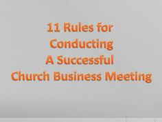 Church board meetings can either be a great hindrance or help to the ministry of the church. Here are 11 things you can easily to to make your meetings more . Business Meeting, Business Organization, Productivity, Boards, Success, Organizations, Planks