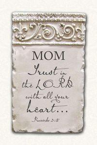 MOM Proverbs 3:5 Scripture Plaque $60.00 http://www.celebrateyourfaith.com/MOM-Proverbs-3-58-5-Scripture-Plaque-P14345C164.cfm