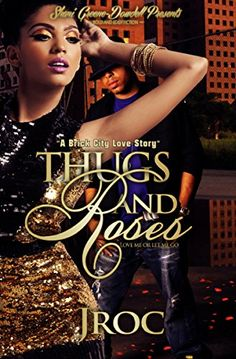 Thugs and Roses: A Brick City Projects Love Story by Jroc http://www.amazon.com/dp/B019HBM95Q/ref=cm_sw_r_pi_dp_LFqYwb1GD3615