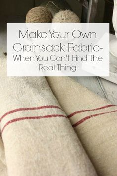 Make Your Own Grainsack Fabric- When You Can't Get Your Hands On The Real Stuff from Twelve on Main