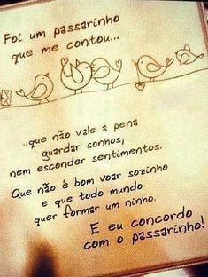 concordo com o passarinho … The Words, More Than Words, Cool Words, Words Quotes, Love Quotes, Inspirational Quotes, Sayings, Motivation, Love Messages