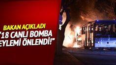 Bakan Ala: Yılbaşından bugüne 18 saldırı önlendi