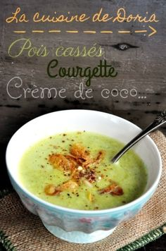 Cream of split pea soup zucchini with coconut cream Doria s cuisine Healthy Crockpot Recipes, Vegan Recipes, Healthy Dinner Recipes, Snack Recipes, Mexican Soup Recipes, Zucchini, Easy Vegetarian Lunch, Evening Meals, Food Inspiration