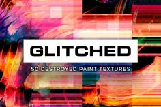 Glitched: 50 Destroyed Textures by Jim LePage on @creativemarket