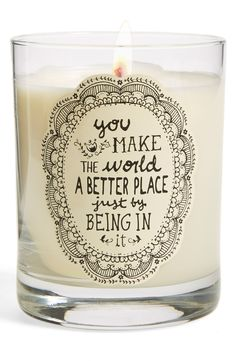 You make the world a better place just by being in it | Natural Life candle.