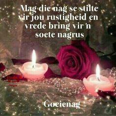 Afrikaans nag Goeie Nag, Goeie More, Good Night Quotes, Sleep Tight, Day Wishes, Afrikaans, Lily, Jokes, Faith