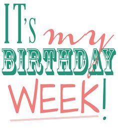 birthday week quotes - Google Search