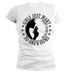 Second Amendment / Pro Gun T-Shirts Girls Just Want to Have Guns. Pew Pew Pew. Women's T-Shirt.