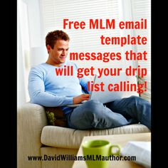 I support and work with people from all companies.  My generic email templates will have your drip list calling you!  www.DavidWilliamsMLMauthor.com