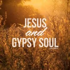 """""""jesus and gypsy soul"""""""