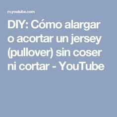DIY: Cómo alargar o acortar un jersey (pullover) sin coser ni cortar - YouTube