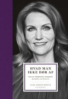 Læs om Hvad man ikke dør af - Helle Thorning-Schmidt fortæller sin historie. Udgivet af Gyldendal. Bogens ISBN er 9788702224191, køb den her