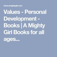 Values  - Personal Development  - Books | A Mighty Girl  Books for all ages...