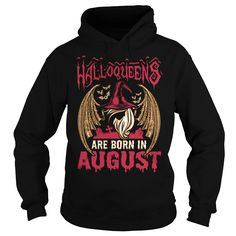 HALLOQUEENS ARE BORN IN AUGUST - HALLOQUEENS ARE BORN IN AUGUST  #Halloween #Halloweenshirts #iloveHalloween # tshirts