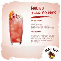 Malibu twisted (coconut rum, cranberry juice, grapefruit juice)