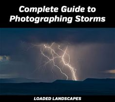 Practical tips to help you photograph storms while staying safe.