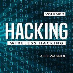Hacking: Wireless Hacking, Book 3