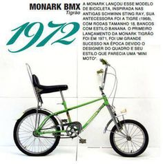 Monark - 72 Modelo BMX Tigrão Fonte: Colaboração- Dênis Artur Carvalho-Floresta-PE