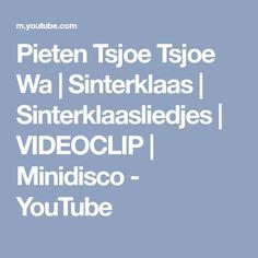 Pieten Tsjoe Tsjoe Wa   Sinterklaas   Sinterklaasliedjes   VIDEOCLIP   Minidisco - YouTube